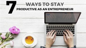 7 Ways to Stay Productive as an Entrepreneur
