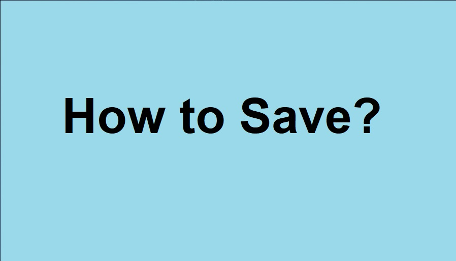 How to save - become a billionaire
