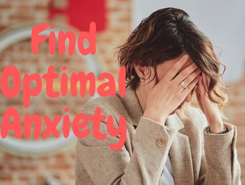 How to find Optimal Anxiety - Comfort zone