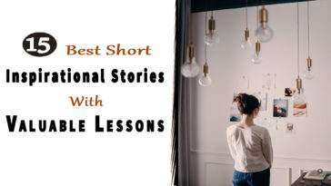 15 Best Short Inspirational Stories with Valuable Lessons