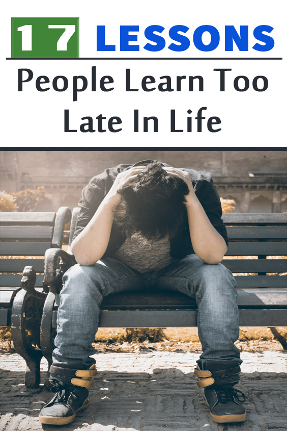 Lessons People Learn too Late